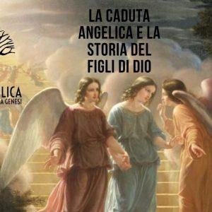 Conversazioni sulla Genesi - Ep 09, La caduta angelica e la storia dei Figli di Dio
